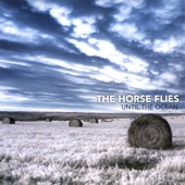 The Horse Flies - Build a House and Burn It Down