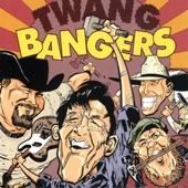 The TwangBangers - I Gotta Get Drunk
