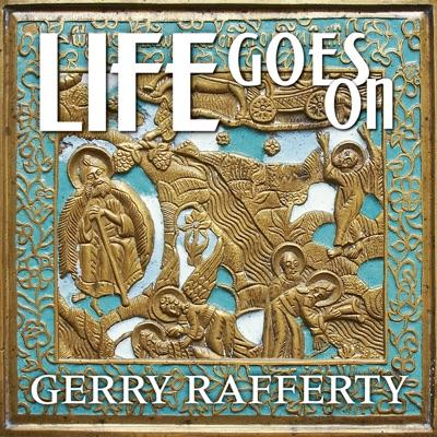 Life Goes On - Gerry Rafferty