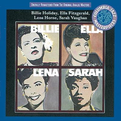 Billie, Ella, Lena, Sarah - Billie Holiday, Ella Fitzgerald, Lena Horne & Sarah Vaughan album