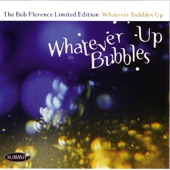 Bob Florence Limited Edition - Whatever Bubbles Up