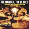 The Harder, The Better: Volume Nine