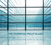 The Essential Philip Glass (Deluxe Edition)