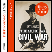Download The American Civil War: History in an Hour (Unabridged) Audio Book