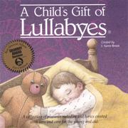 A Child's Gift of Lullabies - Tanya Goodman - Tanya Goodman