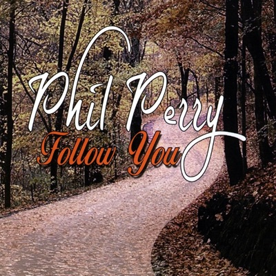 Follow You - Phil Perry