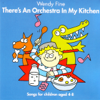 There's an Orchestra In My Kitchen - Wendy Fine