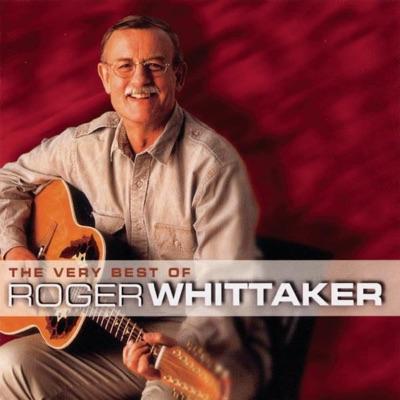 The Very Best of Roger Whittaker - Roger Whittaker