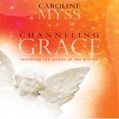 Channeling Grace (Unabridged)