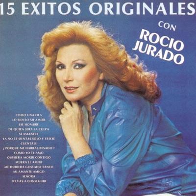 15 Exitos Originales con Rocío Jurado - Rocío Jurado