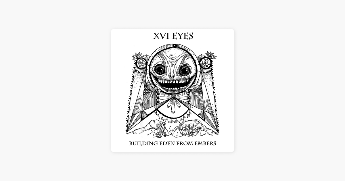 Building Eden From Embers By Xvi Eyes On Apple Music
