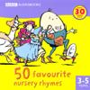 BBC Audiobooks - 50 Favourite Nursery Rhymes (Abridged Fiction) artwork