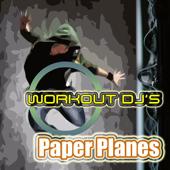 Paper Planes (Workout Remix)