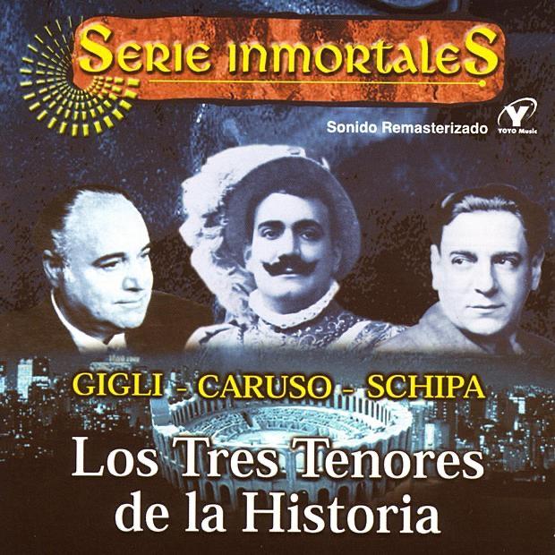 Serie Inmortales: Los Tres Tenores de la Historia