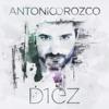 Diez (Bonus Version) - Antonio Orozco
