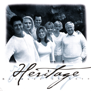 Heritage Singers - Because of Love