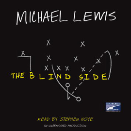 The Blind Side: Evolution of a Game (Unabridged) [Unabridged Nonfiction] audiobook