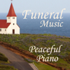 Funeral Piano Music - Peaceful Piano for Funerals - Funeral Piano Music