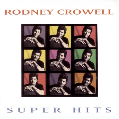 Rodney Crowell: Super Hits - Rodney Crowell