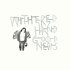 Withered Hand - Good News artwork