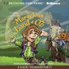 The Marvelous Land of Oz: A Radio Dramatization (Oz Series #2)
