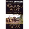 Wagons West Independence!: Wagons West, Book 1