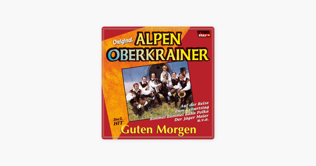 Guten Morgen Von Original Alpen Oberkrainer