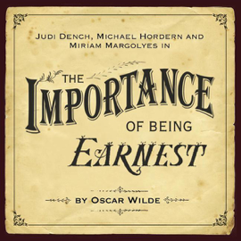 The Importance of Being Earnest (Dramatised) audiobook
