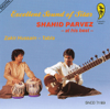 Excellent Sound of Sitar: Shahid Parvez At His Best - Ustad Shahid Parvez Khan & Zakir Hussain