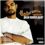 Pesa Nasha Pyar - Bohemia - Bohemia