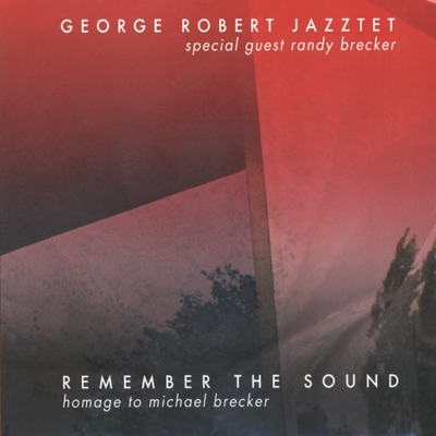 Remember The Sound: Homage To Michael Brecker - Randy Brecker