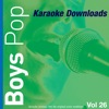 Karaoke Downloads - Boys Pop Vol.26