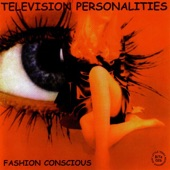 Television Personalities - Now That I'm A Junkie
