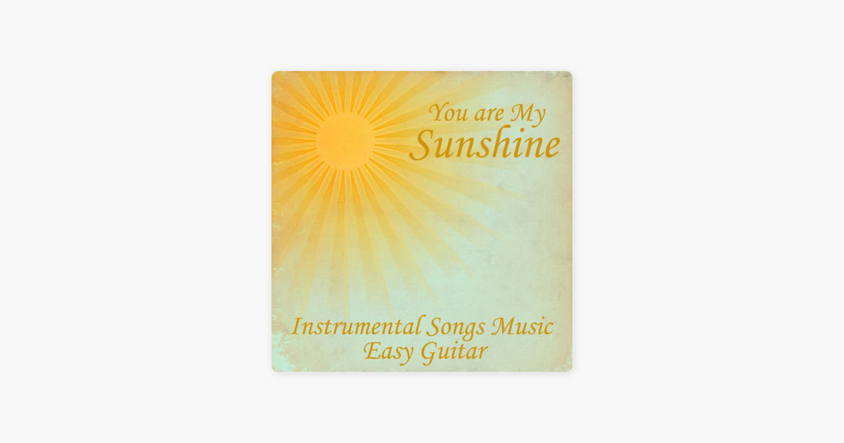 You Are My Sunshine- Music Instrumental Easy Guitar by Instrumental ...