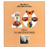 The Best of Peter, Paul and Mary - Ten Years Together