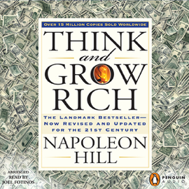 Think and Grow Rich: The Landmark Bestseller Now Revised and Updated for the 21st Century audiobook