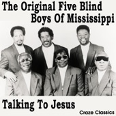 The Original Five Blind Boys Of Mississippi - Glad The Lord Saved Me