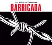 Sus 50 Mejores Canciones: Barricada
