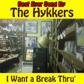 The Hykkers - I Want a Break Thru