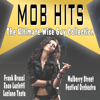Mob Hits - Wise Guy Collection - The Mulberry Street Festival Orchestra