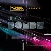 Robbie Rivera Presents Juicy Bombs