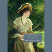 The Making of a Marchioness (Unabridged)
