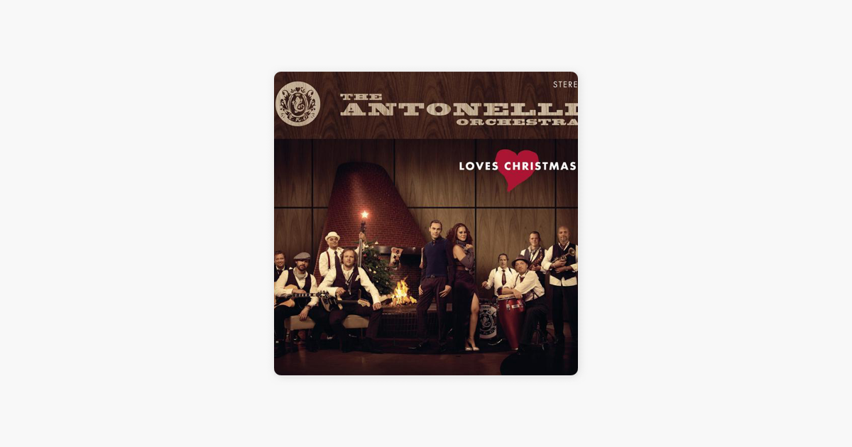 The Antonelli Orchestra Loves Christmas by The Antonelli Orchestra on Apple Music