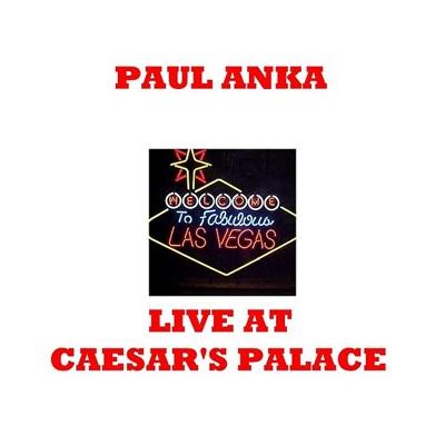Live At Ceasars Palace - Paul Anka