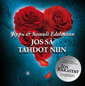 Jippu & Samuli Edelmann - Jos Sä Tahdot Niin