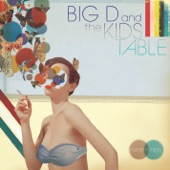 Big D and the Kids Table - Describing The Sky