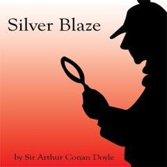 Silver Blaze (Unabridged) (Unabridged)