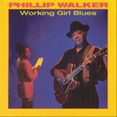 Phillip Walker - A Thing Called The Blues