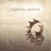 Casting Crowns - Casting Crowns - Casting Crowns