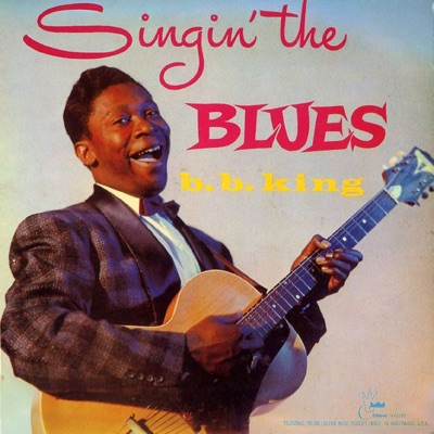 Singin' the Blues - B.B. King
